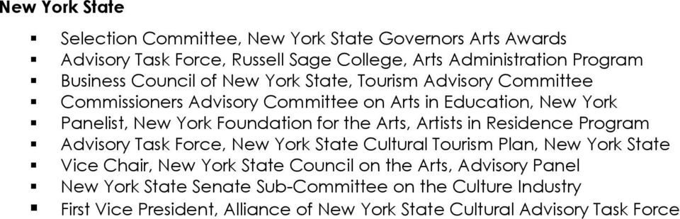the Arts, Artists in Residence Program Advisory Task Force, New York State Cultural Tourism Plan, New York State Vice Chair, New York State Council on the