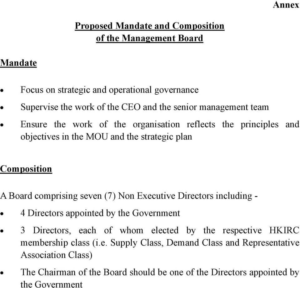 comprising seven (7) Non Executive Directors including - 4 Directors appointed by the Government 3 Directors, each of whom elected by the respective HKIRC