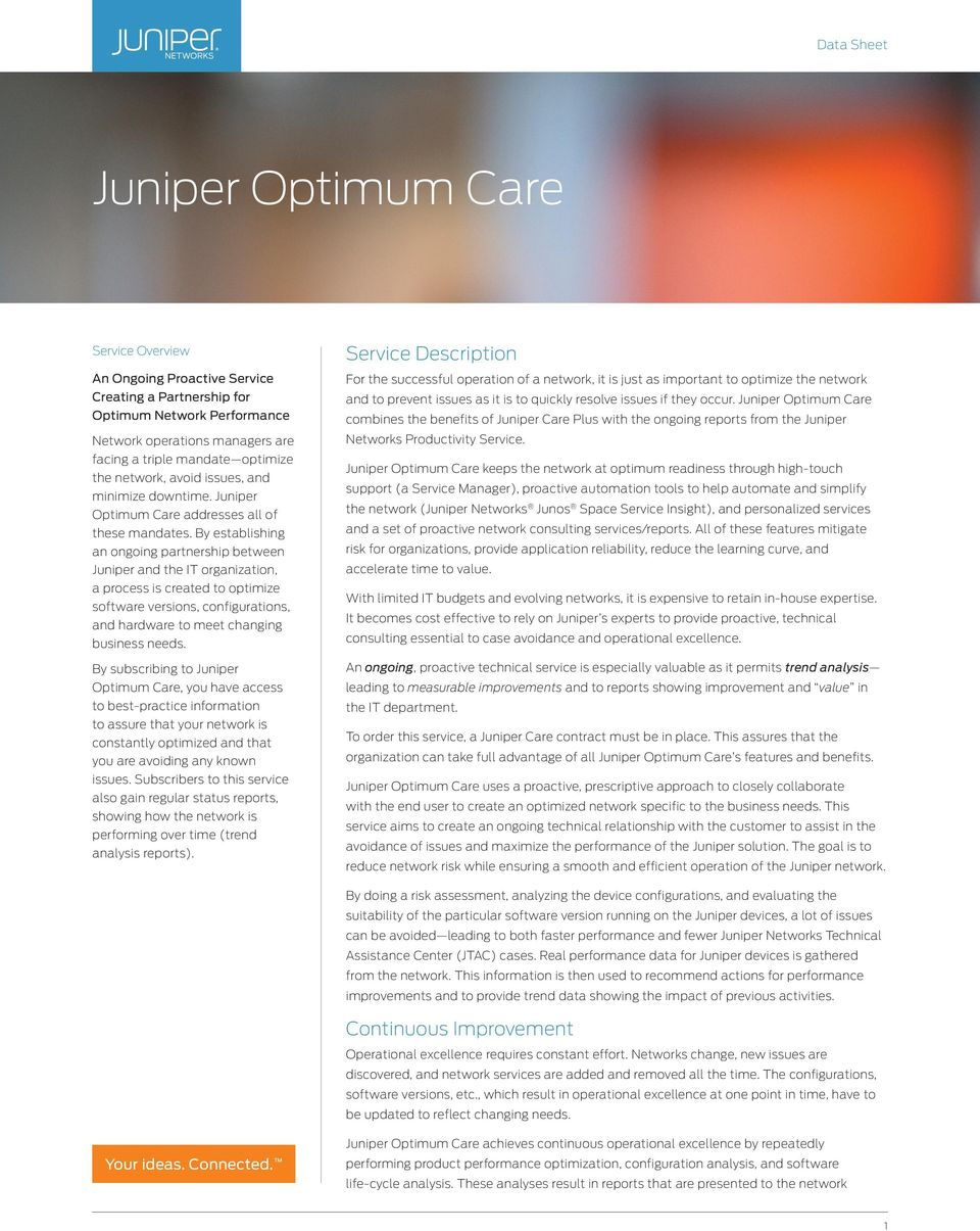 By establishing an ongoing partnership between Juniper and the IT organization, a process is created to optimize software versions, configurations, and hardware to meet changing business needs.