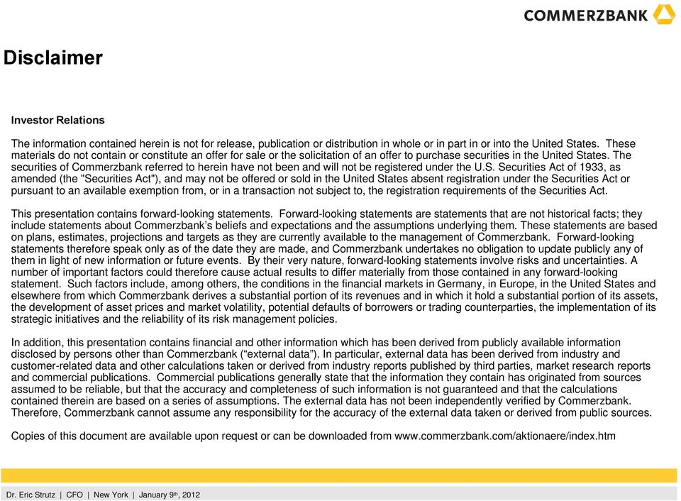 The securities of Commerzbank referred to herein have not been and will not be registered under the U.S.