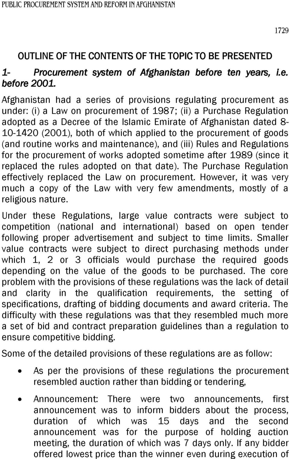 8-10-1420 (2001), both of which applied to the procurement of goods (and routine works and maintenance), and (iii) Rules and Regulations for the procurement of works adopted sometime after 1989