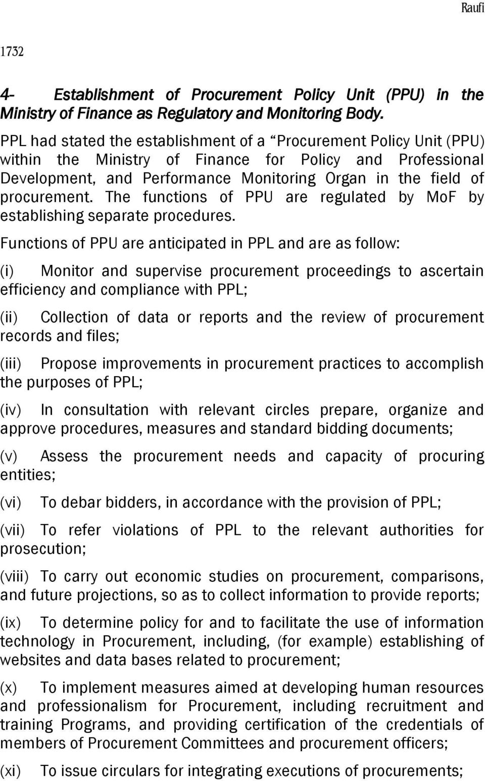 procurement. The functions of PPU are regulated by MoF by establishing separate procedures.