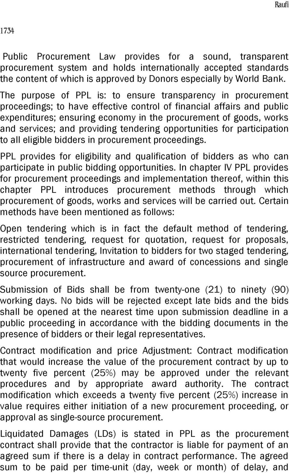 and services; and providing tendering opportunities for participation to all eligible bidders in procurement proceedings.