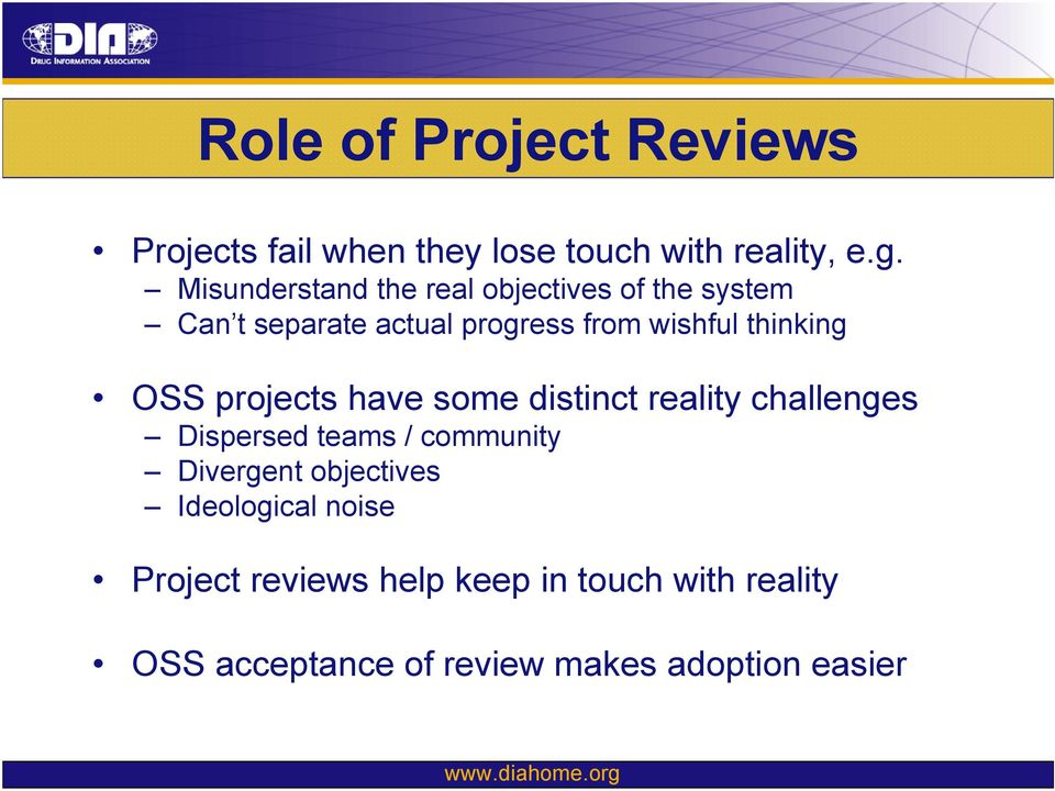 thinking OSS projects have some distinct reality challenges Dispersed teams / community Divergent