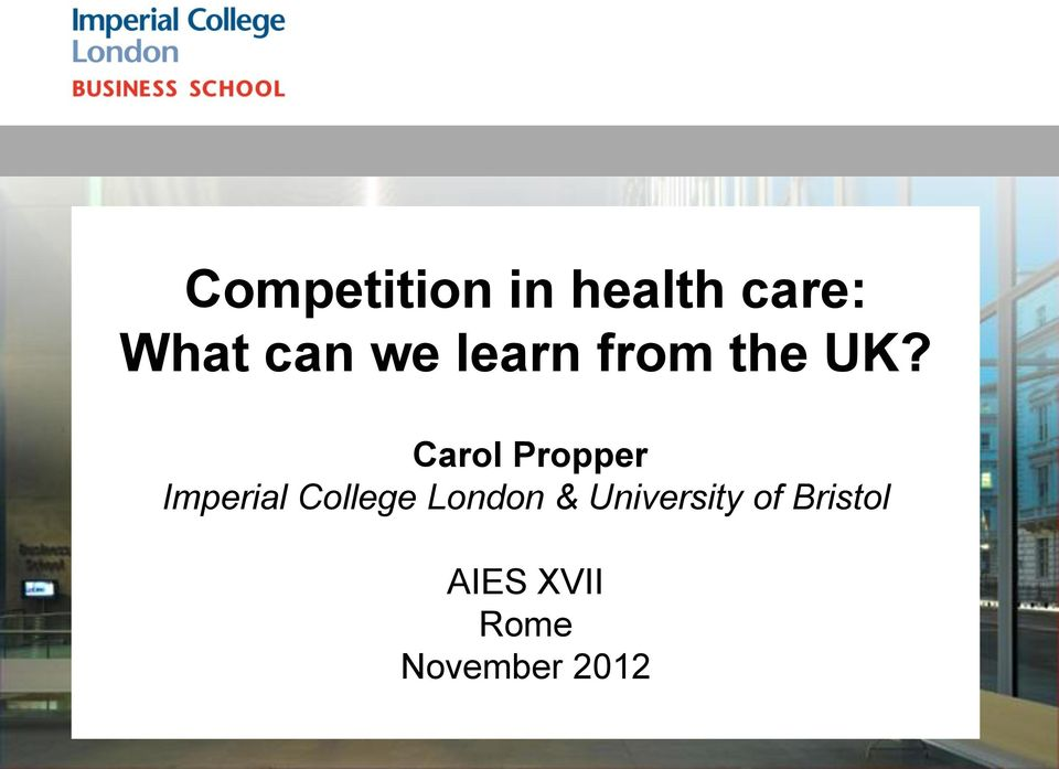 Carol Propper Imperial College London