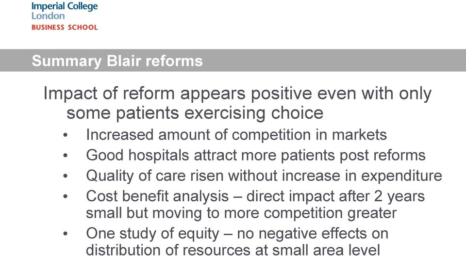 risen without increase in expenditure Cost benefit analysis direct impact after 2 years small but moving to