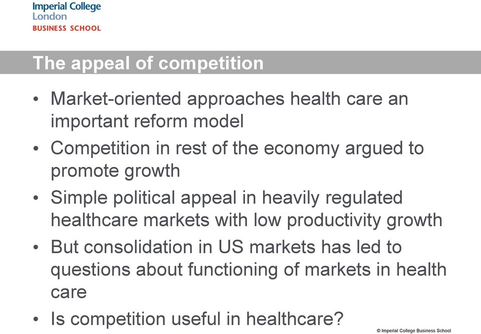 healthcare markets with low productivity growth But consolidation in US markets has led to questions