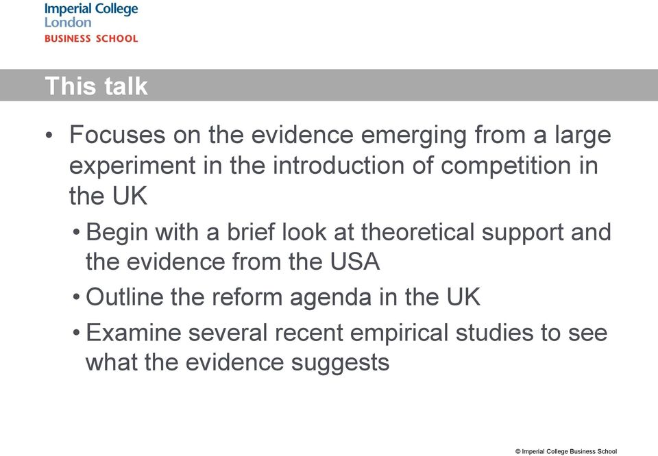 support and the evidence from the USA Outline the reform agenda in the UK Examine