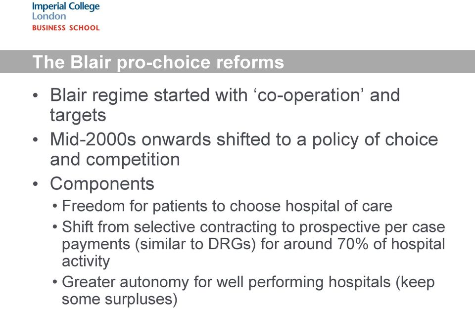 of care Shift from selective contracting to prospective per case payments (similar to DRGs) for
