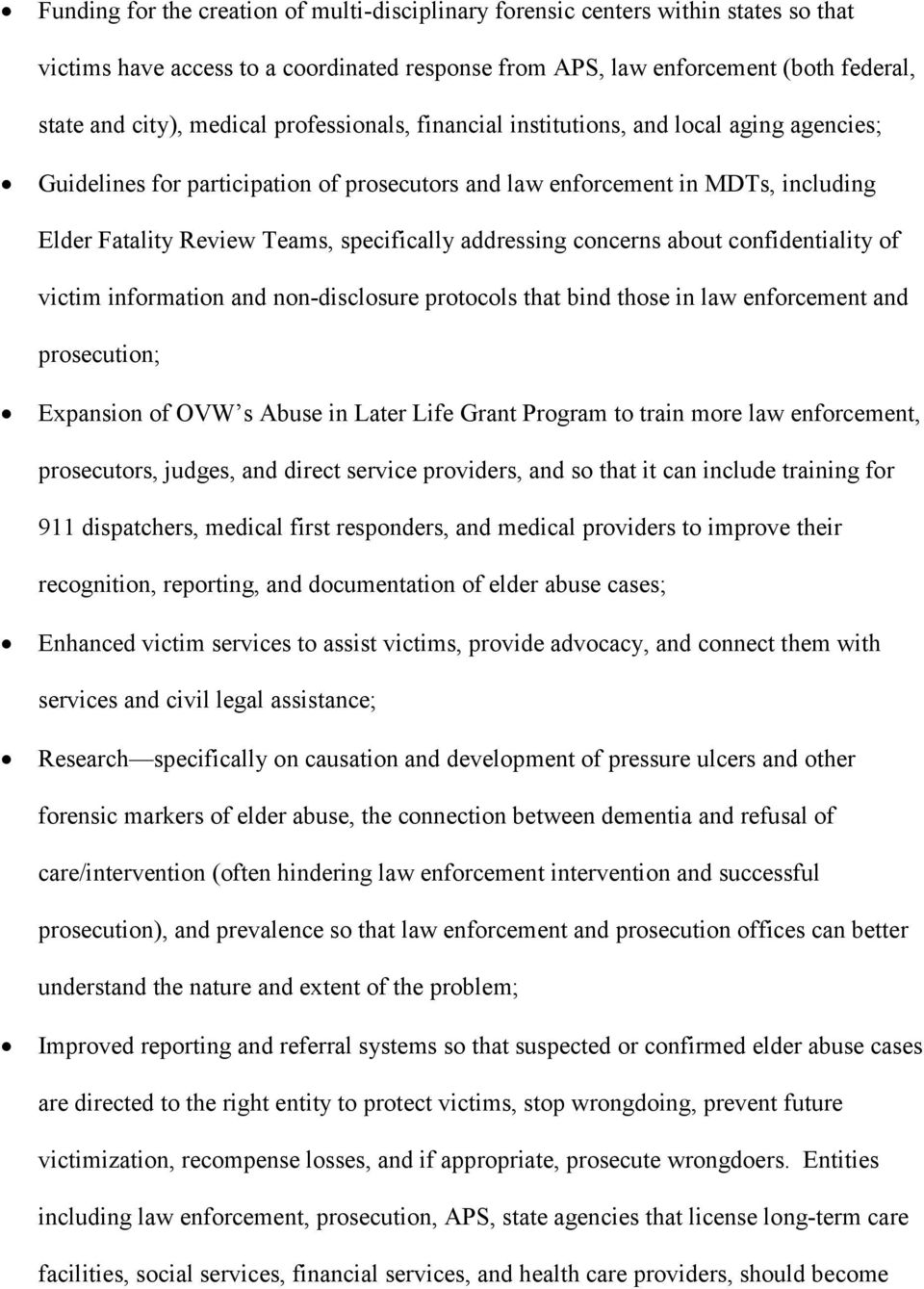 addressing concerns about confidentiality of victim information and non-disclosure protocols that bind those in law enforcement and prosecution; Expansion of OVW s Abuse in Later Life Grant Program