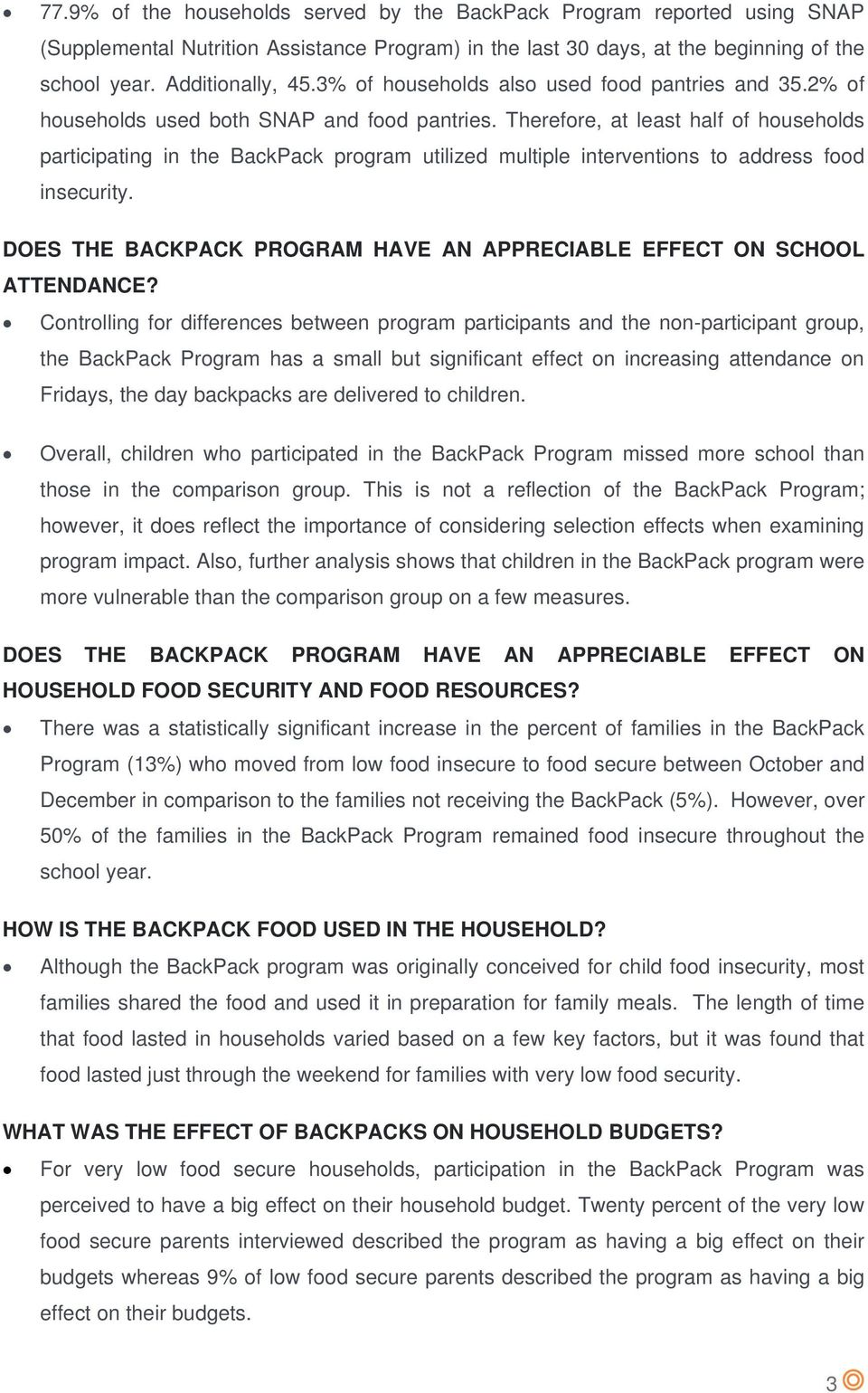Therefore, at least half of households participating in the BackPack program utilized multiple interventions to address food insecurity.