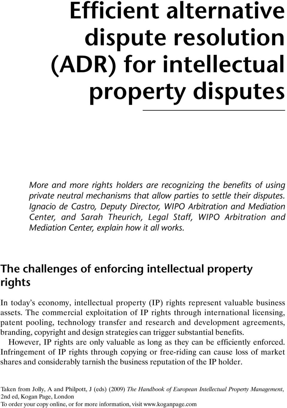 The challenges of enforcing intellectual property rights In today s economy, intellectual property (IP) rights represent valuable business assets.