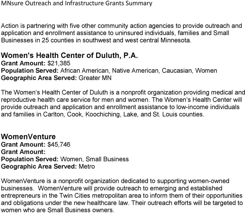Grant Amount: $21,385 Population Served: African American, Native American, Caucasian, Women The Women s Health Center of Duluth is a nonprofit organization providing medical and reproductive health