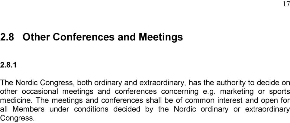 1 The Nordic Congress, both ordinary and extraordinary, has the authority to decide on other