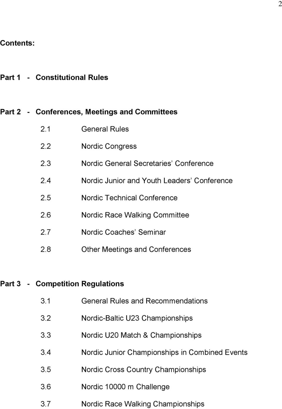 7 Nordic Coaches Seminar 2.8 Other Meetings and Conferences Part 3 - Competition Regulations 3.1 General Rules and Recommendations 3.