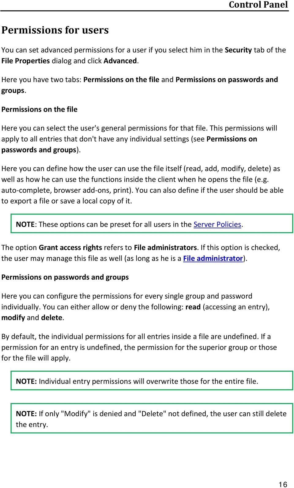 This permissions will apply to all entries that don't have any individual settings (see Permissions on passwords and groups).