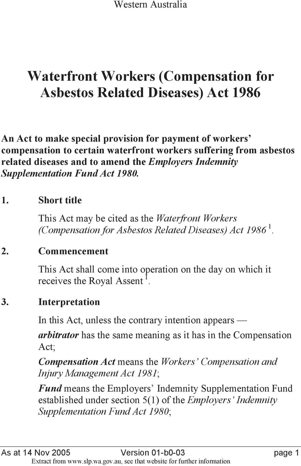 80. 1. Short title This Act may be cited as the Waterfront Workers (Compensation for Asbestos Related Diseases) Act 1986 1. 2.
