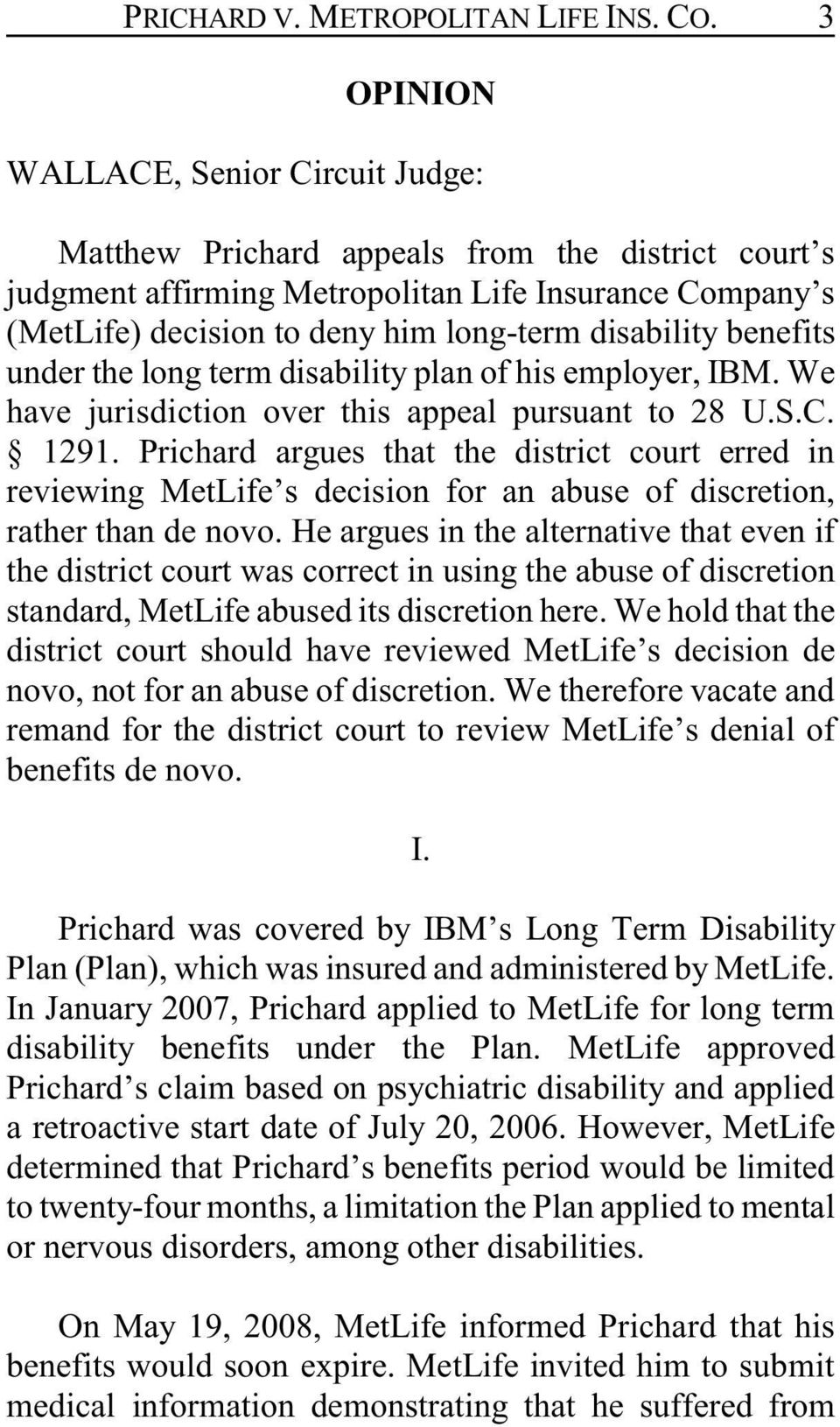 disability benefits under the long term disability plan of his employer, IBM. We have jurisdiction over this appeal pursuant to 28 U.S.C. 1291.