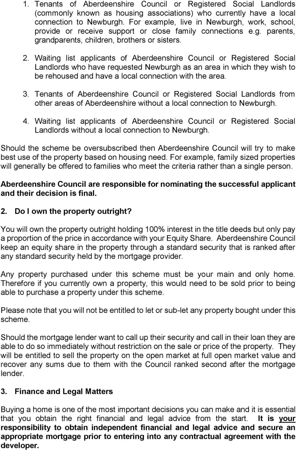 Waiting list applicants of Council or Registered Social Landlords who have requested Newburgh as an area in which they wish to be rehoused and have a local connection with the area. 3.