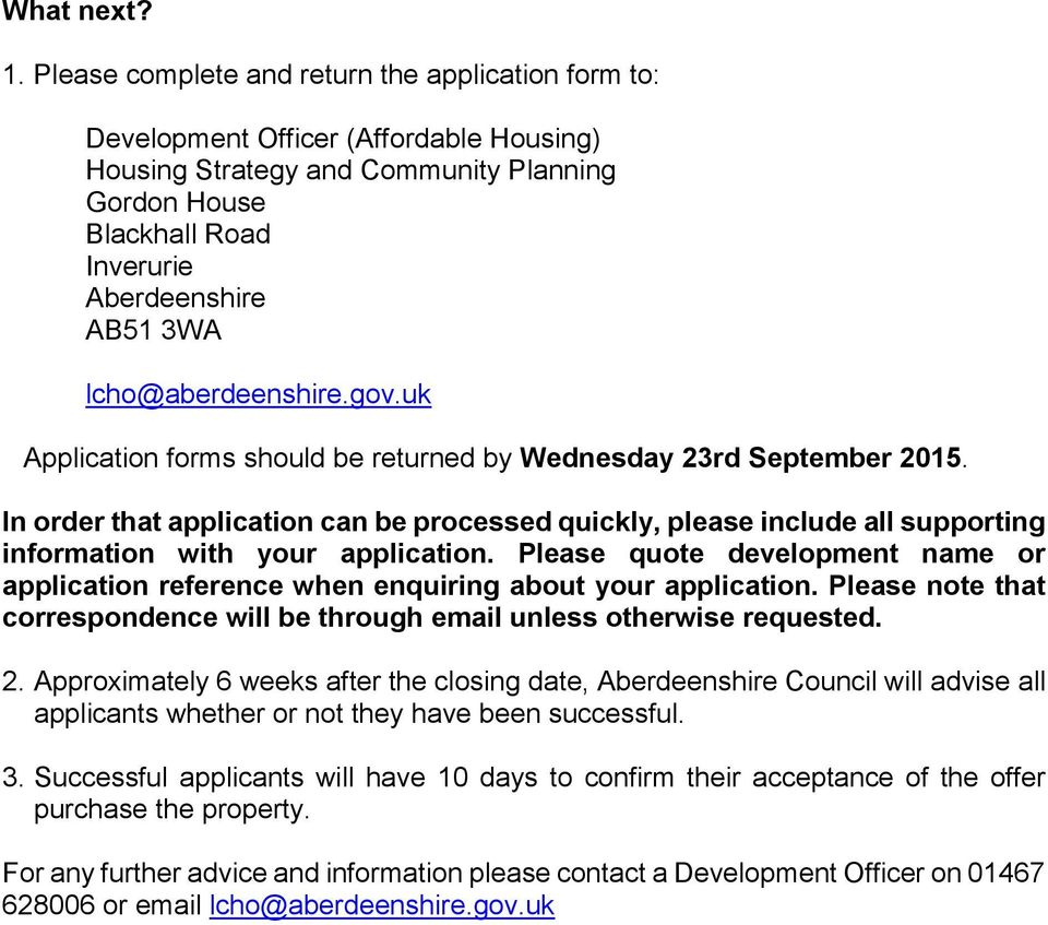 gov.uk Application forms should be returned by Wednesday 23rd September 2015. In order that application can be processed quickly, please include all supporting information with your application.