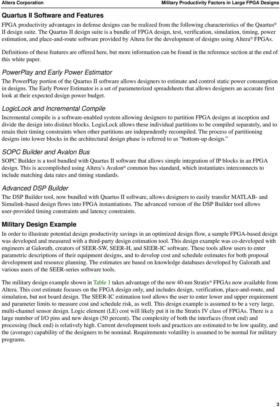 Altera FPGAs. Definitions of these features are offered here, but more information can be found in the reference section at the end of this white paper.