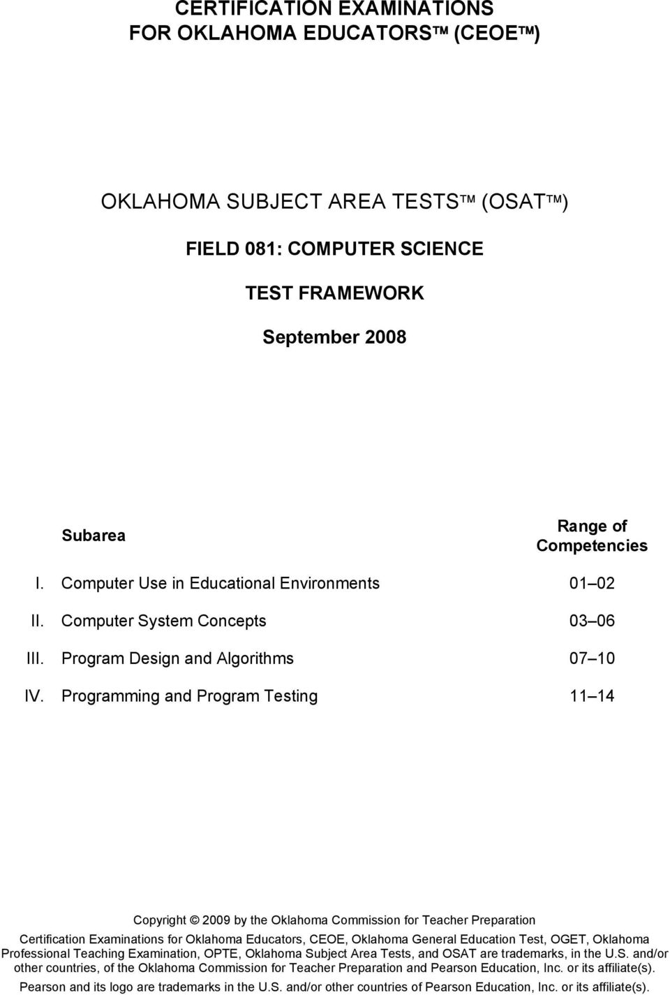 Programming and Program Testing 11 14 Certification Examinations for Oklahoma Educators, CEOE, Oklahoma General Education Test, OGET, Oklahoma Professional Teaching Examination, OPTE, Oklahoma