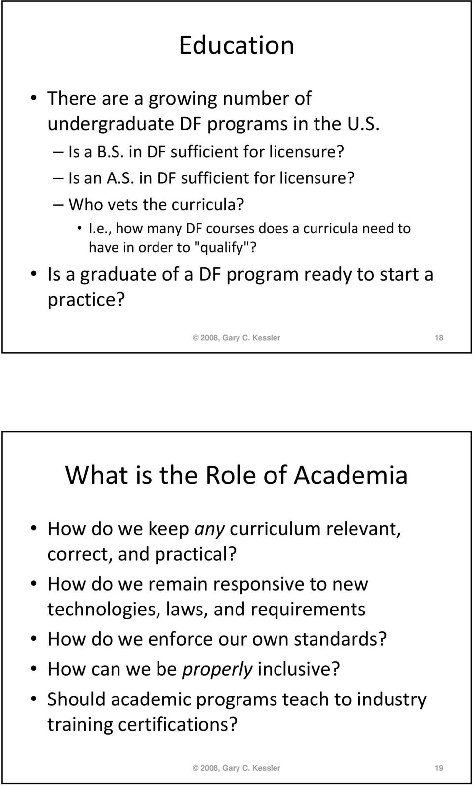 Kessler 18 What is the Role of Academia How do we keep any curriculum relevant, correct, and practical?
