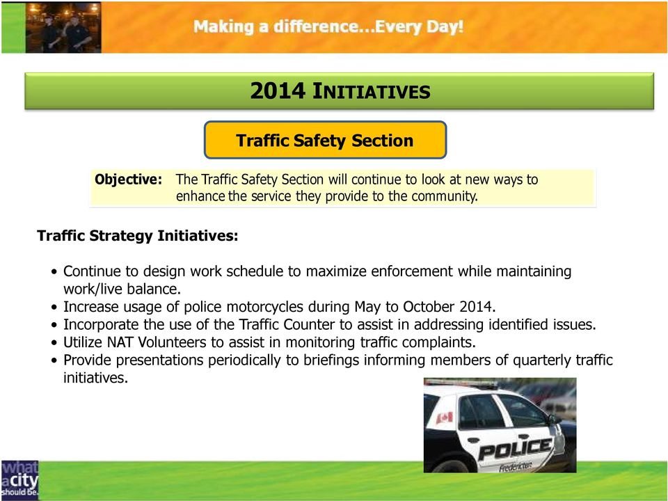 Increase usage of police motorcycles during May to October 2014.