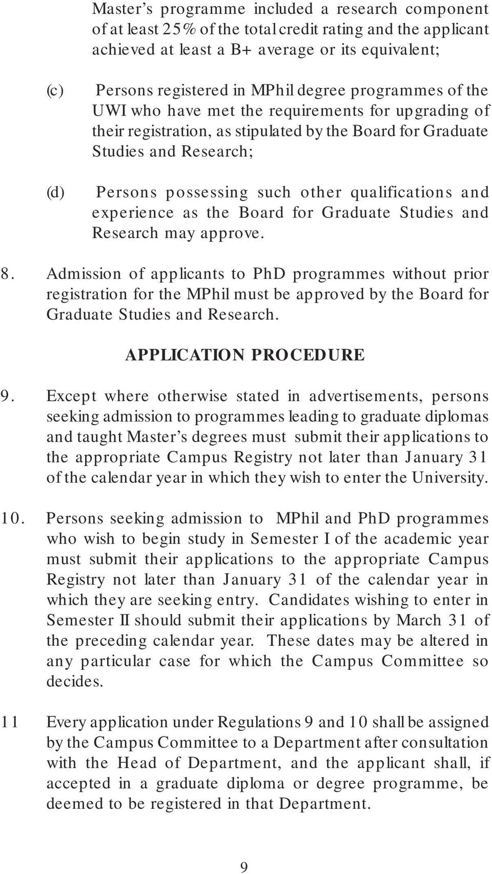 qualifications and experience as the Board for Graduate Studies and Research may approve. 8.