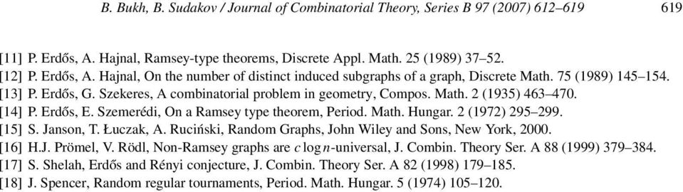 2 (972) 295 299. [5] S. Janson, T. Łuczak, A. Ruciński, Random Graphs, John Wiley and Sons, New York, 2000. [6] H.J. Prömel, V. Rödl, Non-Ramsey graphs are c log n-universal, J. Combin. Theory Ser.