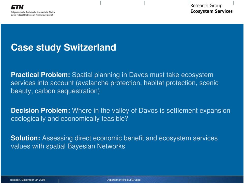 valley of Davos is settlement expansion ecologically and economically feasible?