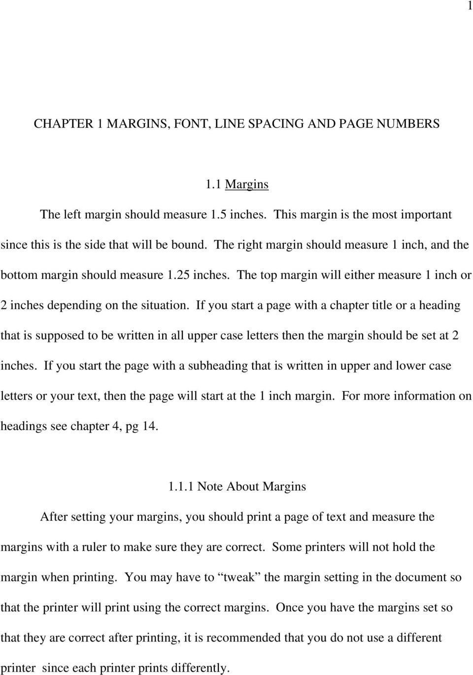 If you start a page with a chapter title or a heading that is supposed to be written in all upper case letters then the margin should be set at 2 inches.