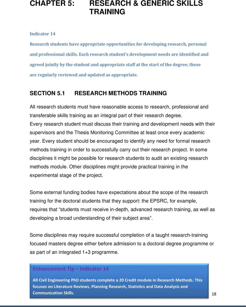SECTION 5.1 RESEARCH METHODS TRAINING All research students must have reasonable access to research, professional and transferable skills training as an integral part of their research degree.