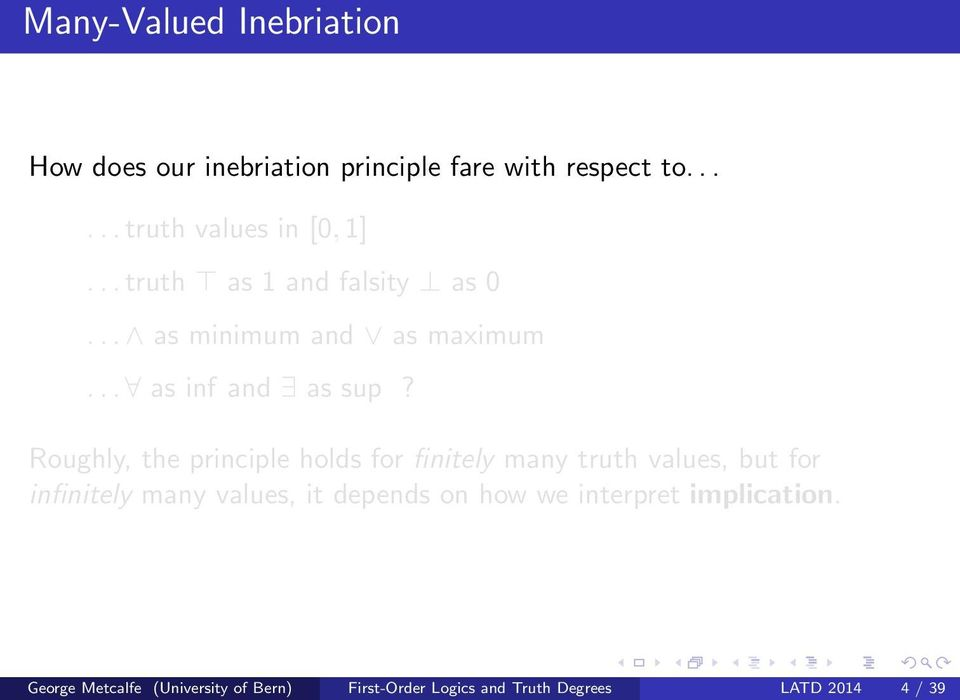 Roughly, the principle holds for finitely many truth values, but for infinitely many values, it depends