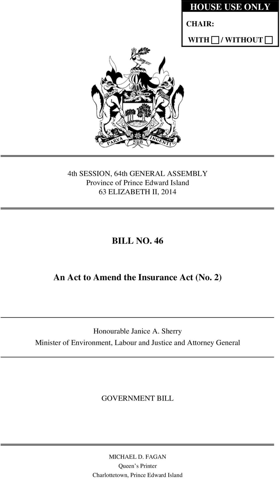 46 An Act to Amend the Insurance Act (No. 2) Honourable Janice A.