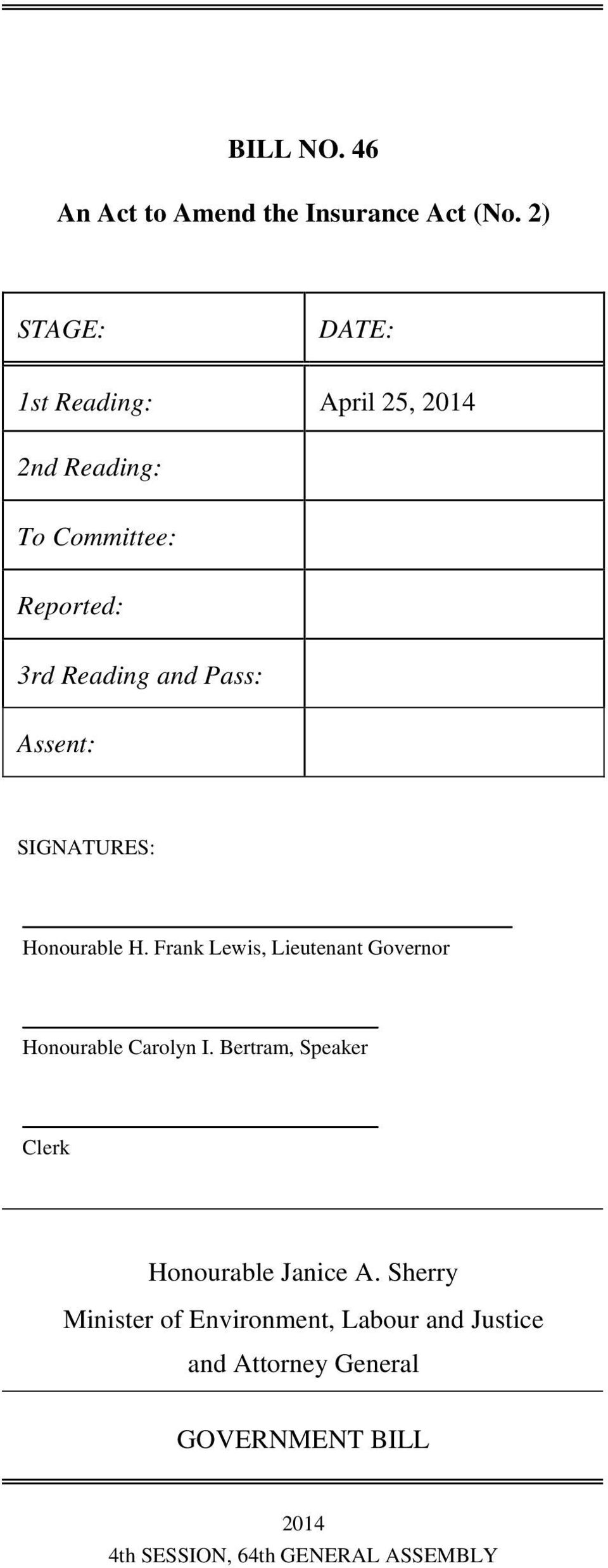 Assent: SIGNATURES: Honourable H. Frank Lewis, Lieutenant Governor Honourable Carolyn I.