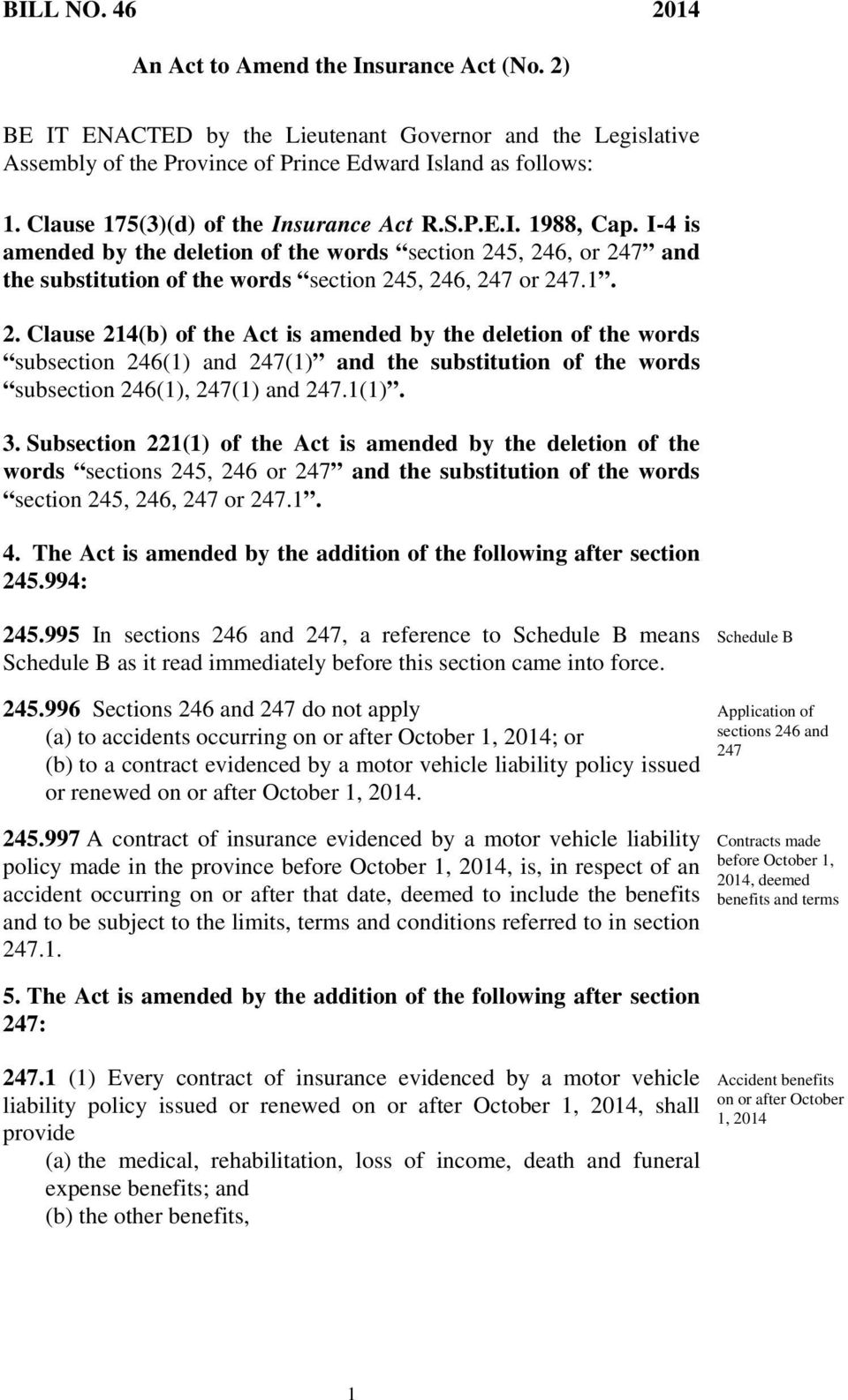 5, 246, or 247 and the substitution of the words section 245, 246, 247 or 247.1. 2. Clause 214(b) of the Act is amended by the deletion of the words subsection 246(1) and 247(1) and the substitution of the words subsection 246(1), 247(1) and 247.
