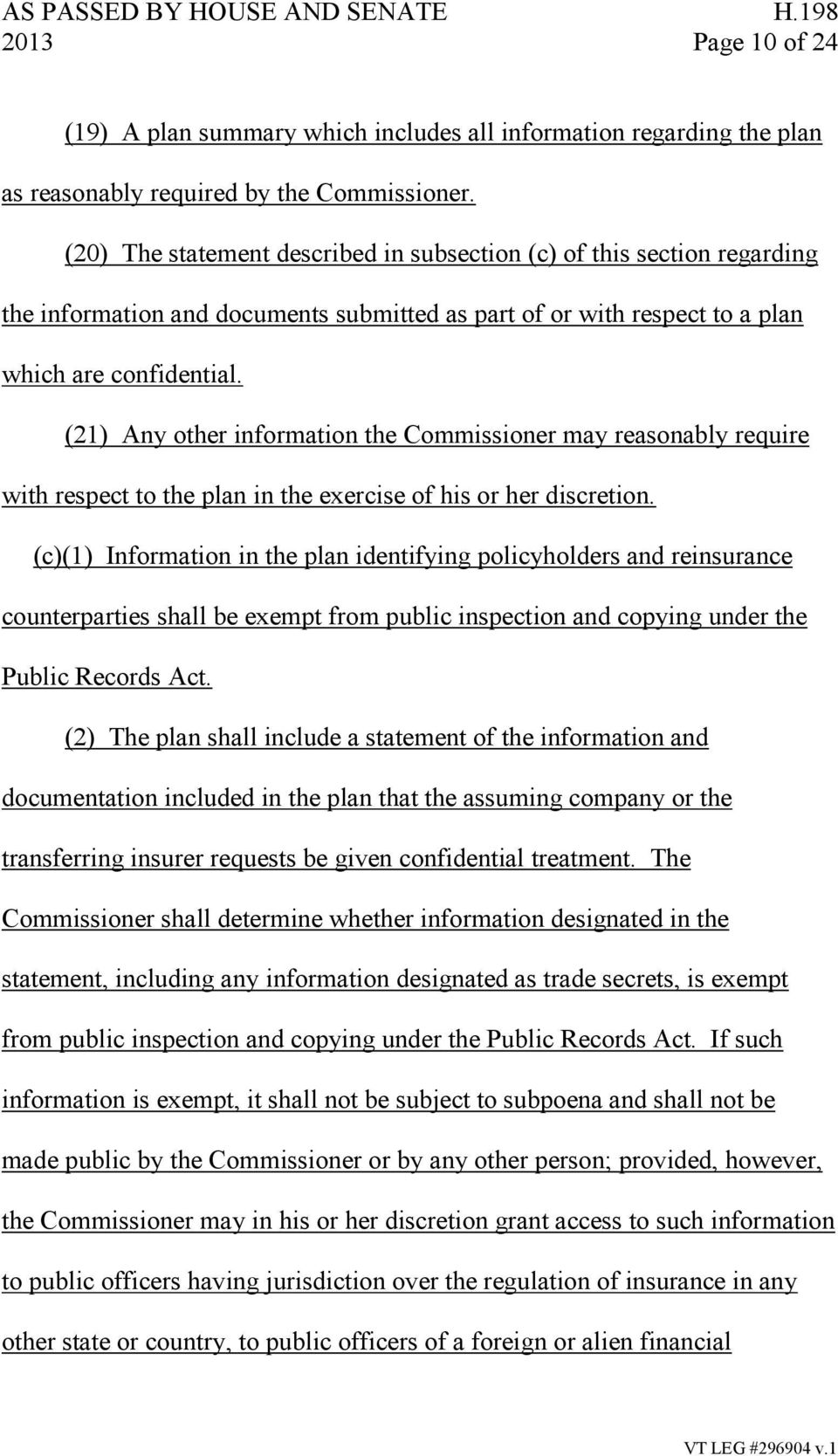(21) Any other information the Commissioner may reasonably require with respect to the plan in the exercise of his or her discretion.