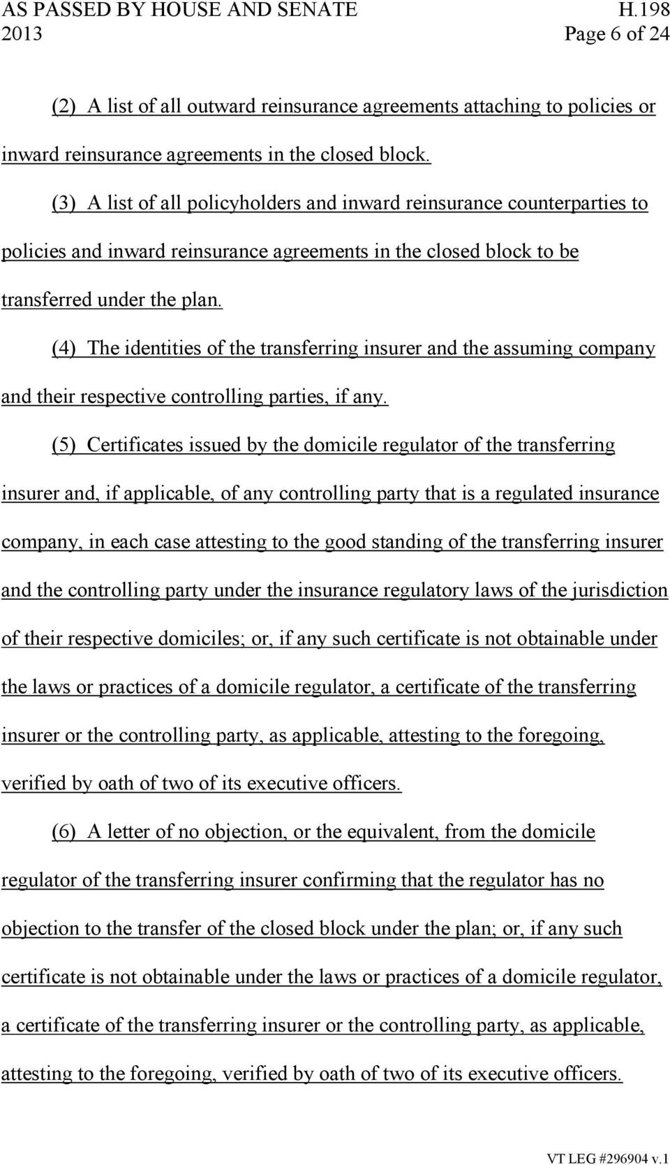 (4) The identities of the transferring insurer and the assuming company and their respective controlling parties, if any.