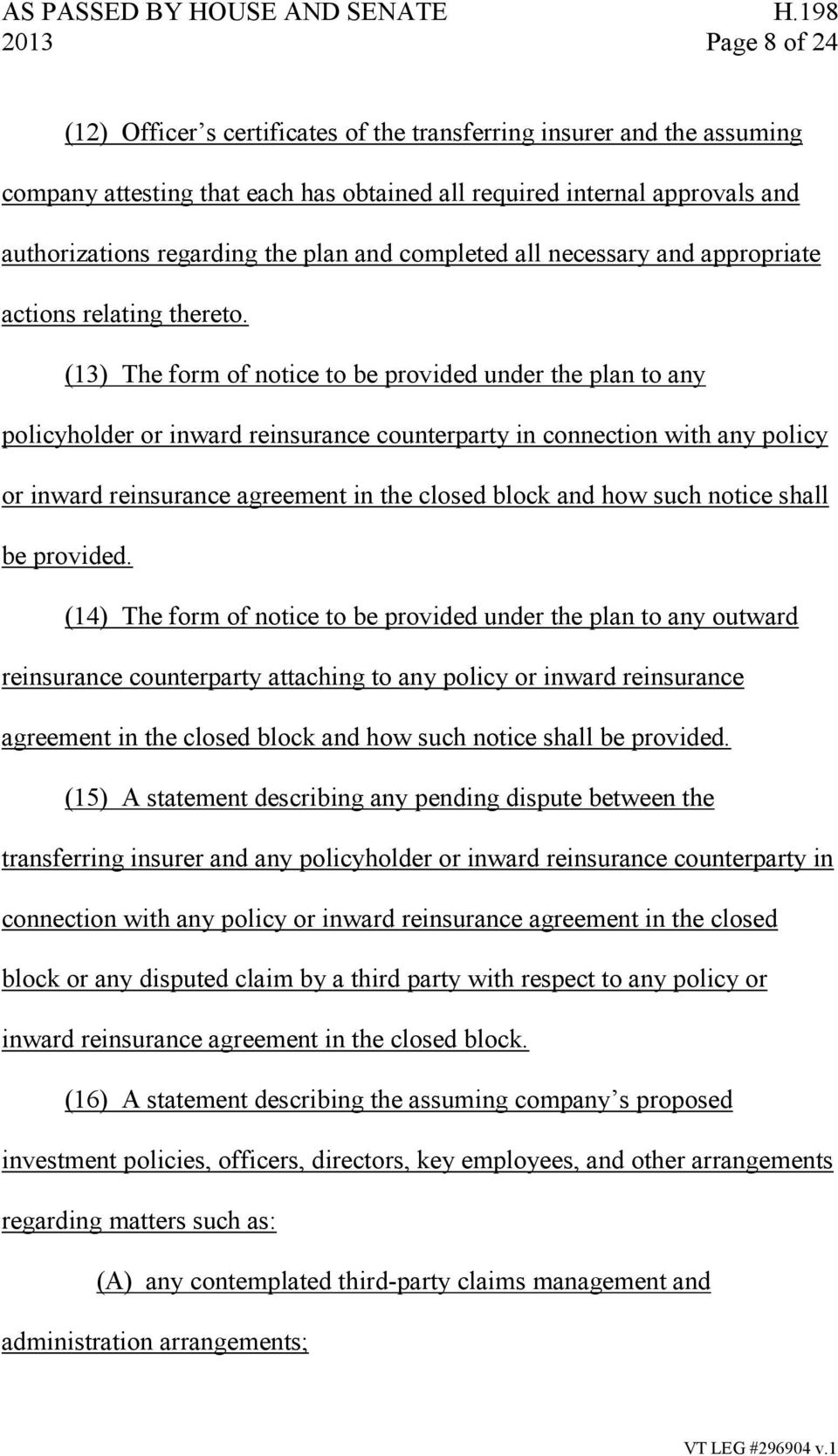(13) The form of notice to be provided under the plan to any policyholder or inward reinsurance counterparty in connection with any policy or inward reinsurance agreement in the closed block and how