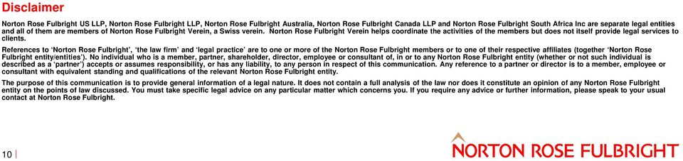 Norton Rose Fulbright Verein helps coordinate the activities of the members but does not itself provide legal services to clients.