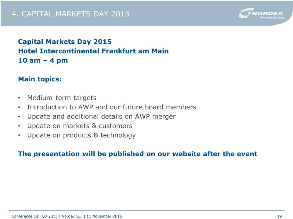 members Update and additional details on AWP merger Update on markets & customers Update