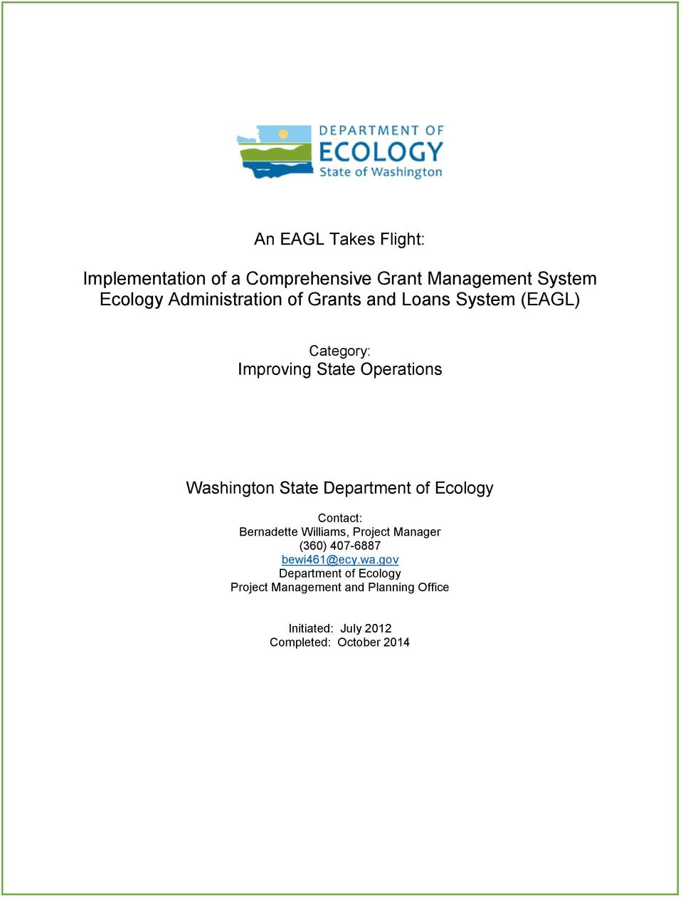 State Department of Ecology Contact: Bernadette Williams, Project Manager (360) 407-6887