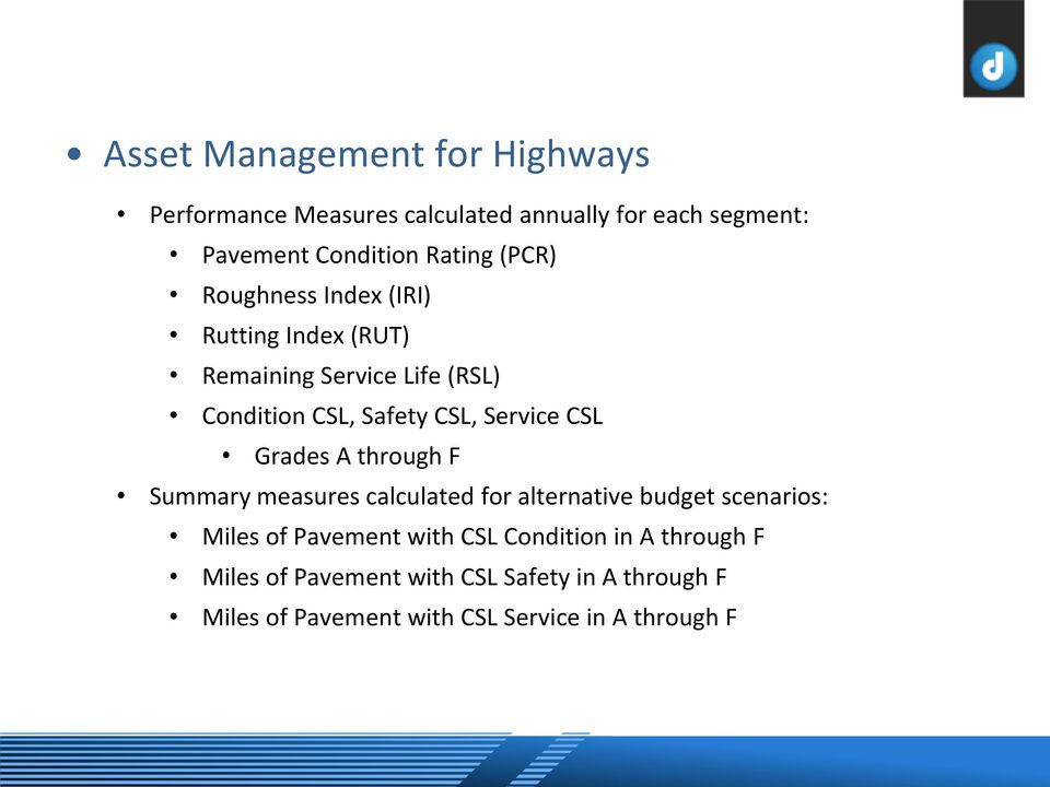 Grades A through F Summary measures calculated for alternative budget scenarios: Miles of Pavement with CSL