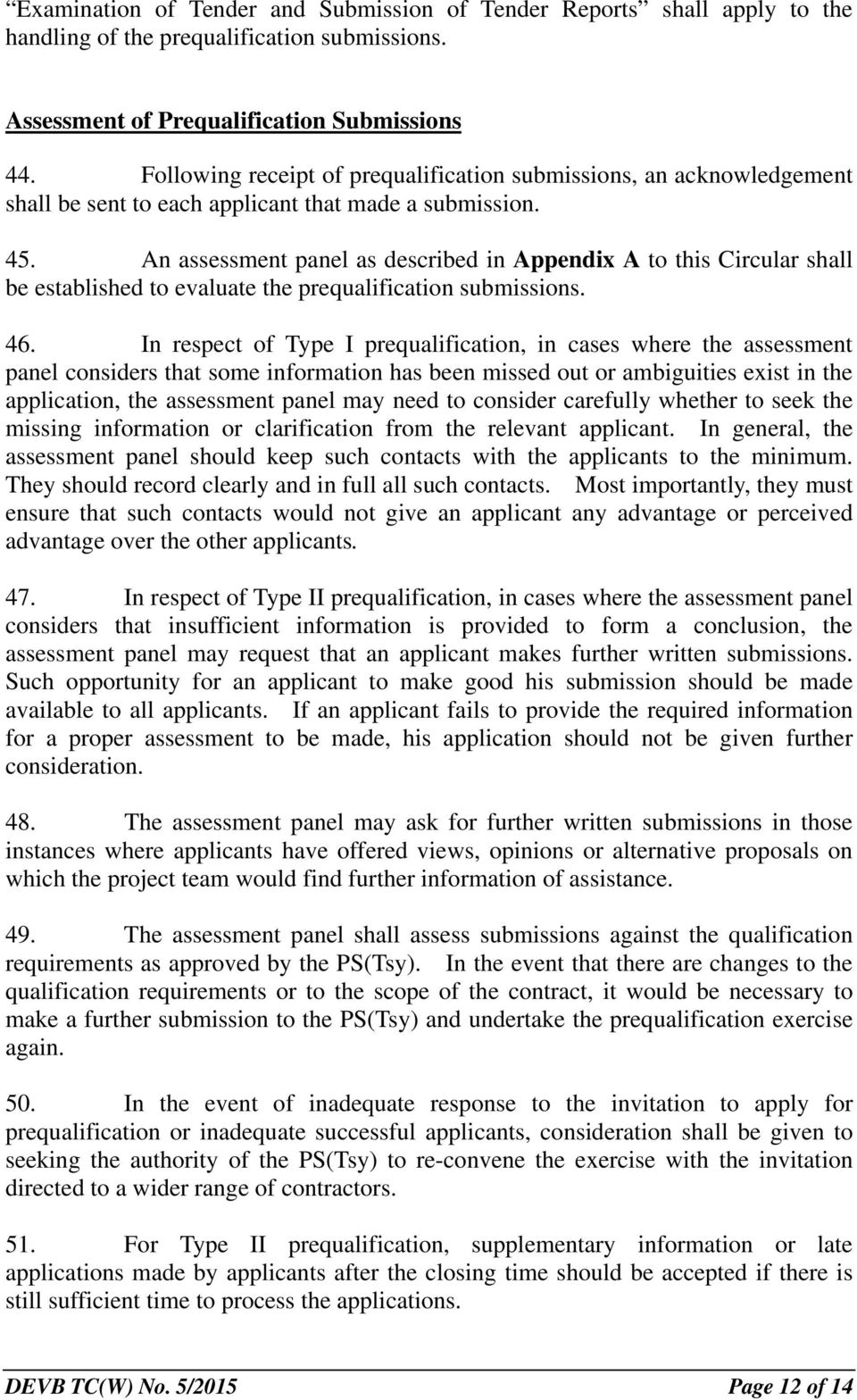 An assessment panel as described in Appendix A to this Circular shall be established to evaluate the prequalification submissions. 46.