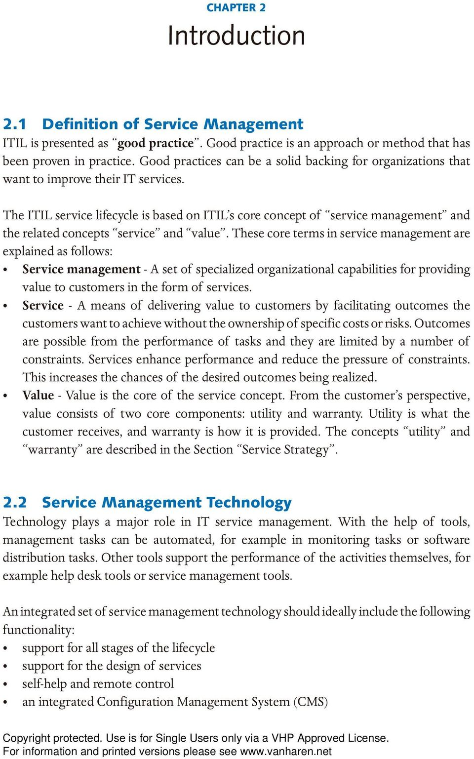 The ITIL service lifecycle is based on ITIL s core concept of service management and the related concepts service and value.