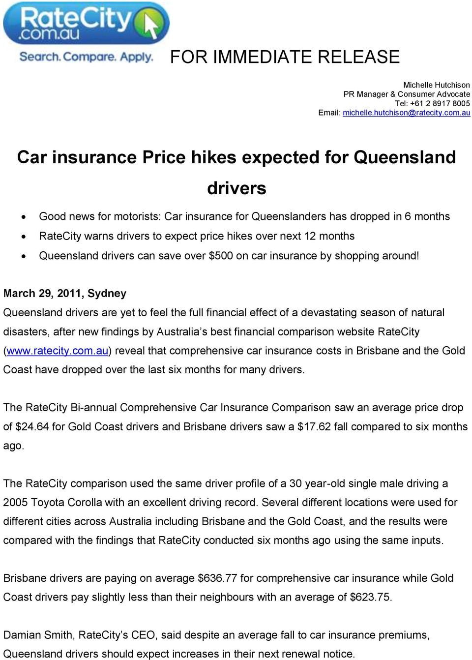 months Queensland drivers can save over $500 on car insurance by shopping around!