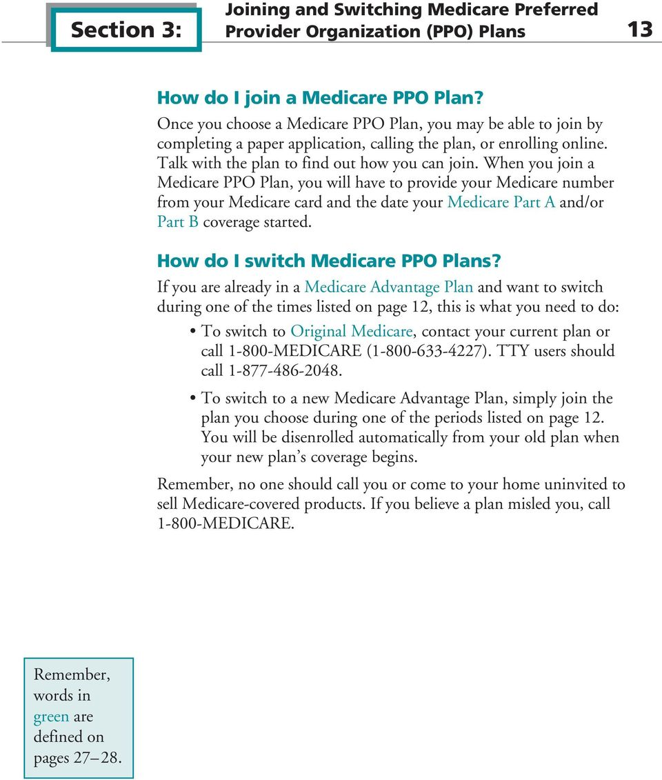 When you join a Medicare PPO Plan, you will have to provide your Medicare number from your Medicare card and the date your Medicare Part A and/or Part B coverage started.