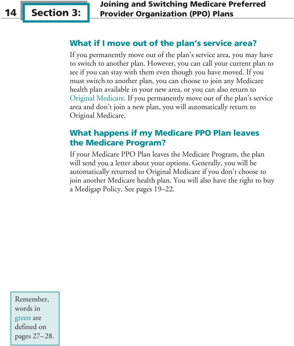 If you must switch to another plan, you can choose to join any Medicare health plan available in your new area, or you can also return to Original Medicare.