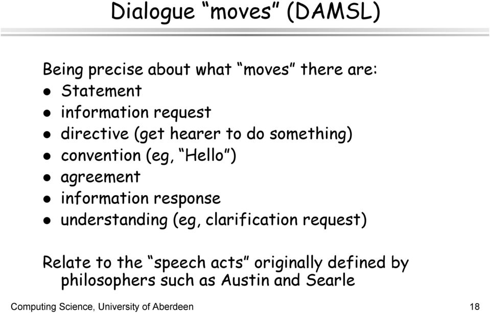 information response understanding (eg, clarification request) Relate to the speech acts